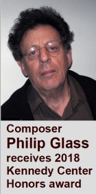 2018-07-27 Composer Philip Glass receives 2018 Kennedy Center Honors award - clicca qui
